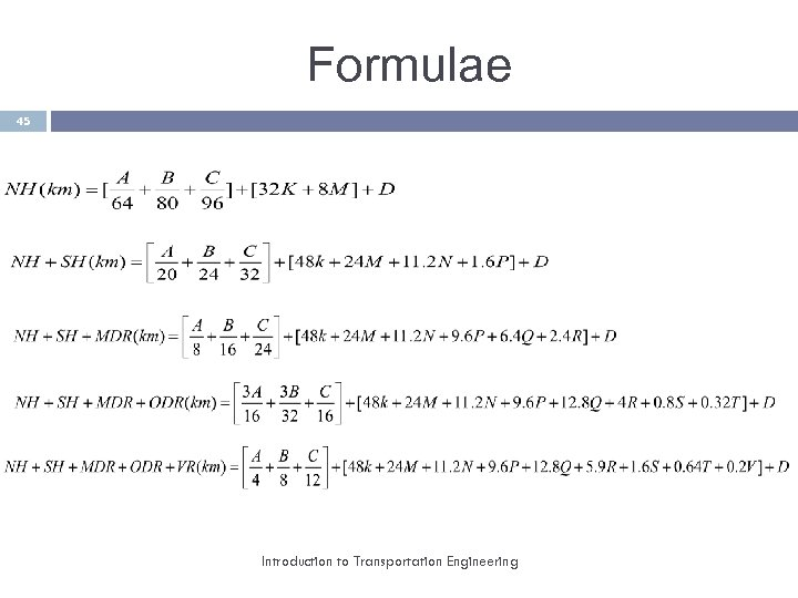 Formulae 45 Introduction to Transportation Engineering