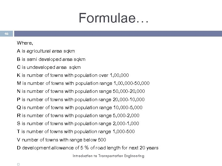 Formulae… 46 Where, A is agricultural area sqkm B is semi developed area sqkm