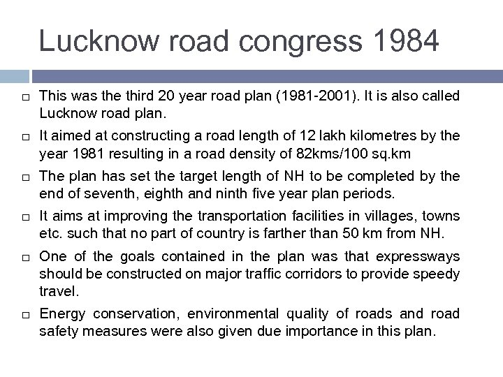 Lucknow road congress 1984 This was the third 20 year road plan (1981 -2001).