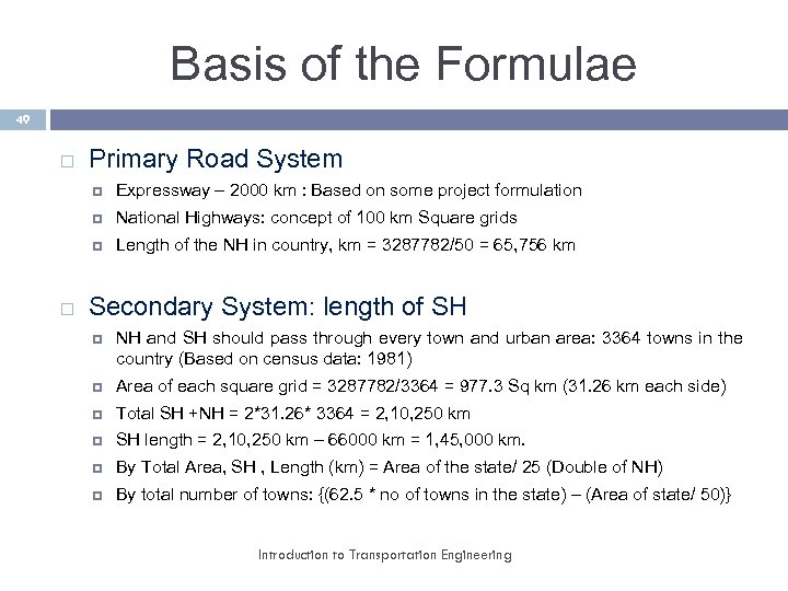 Basis of the Formulae 49 Primary Road System National Highways: concept of 100 km