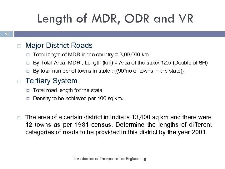 Length of MDR, ODR and VR 50 Major District Roads By Total Area, MDR