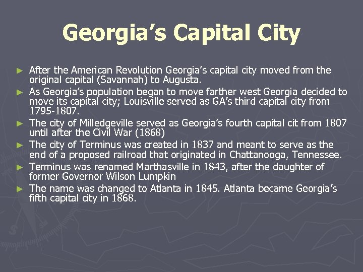 Georgia's Capital City ► ► ► After the American Revolution Georgia's capital city moved