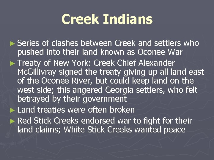 Creek Indians ► Series of clashes between Creek and settlers who pushed into their