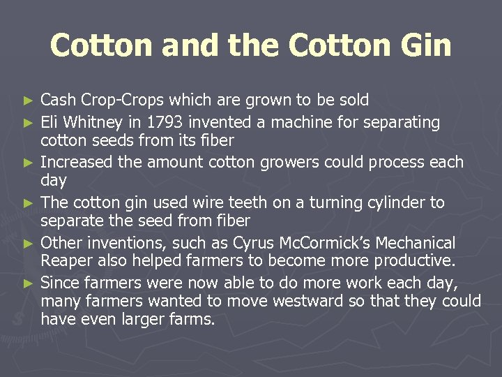 Cotton and the Cotton Gin Cash Crop-Crops which are grown to be sold ►