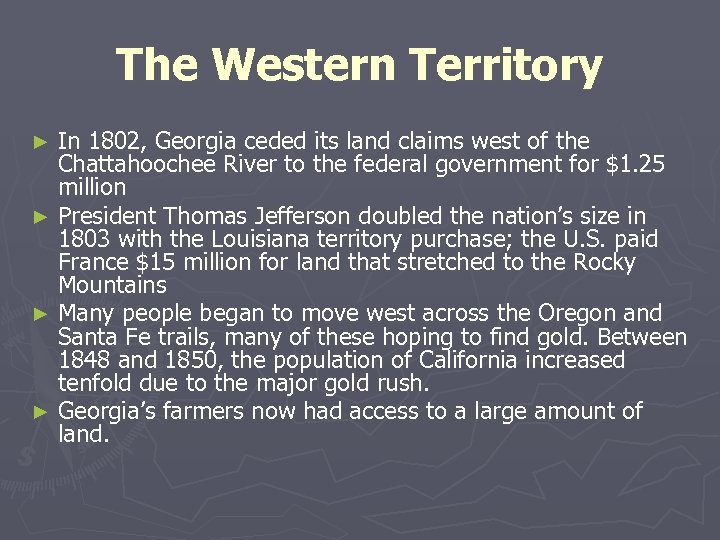 The Western Territory In 1802, Georgia ceded its land claims west of the Chattahoochee