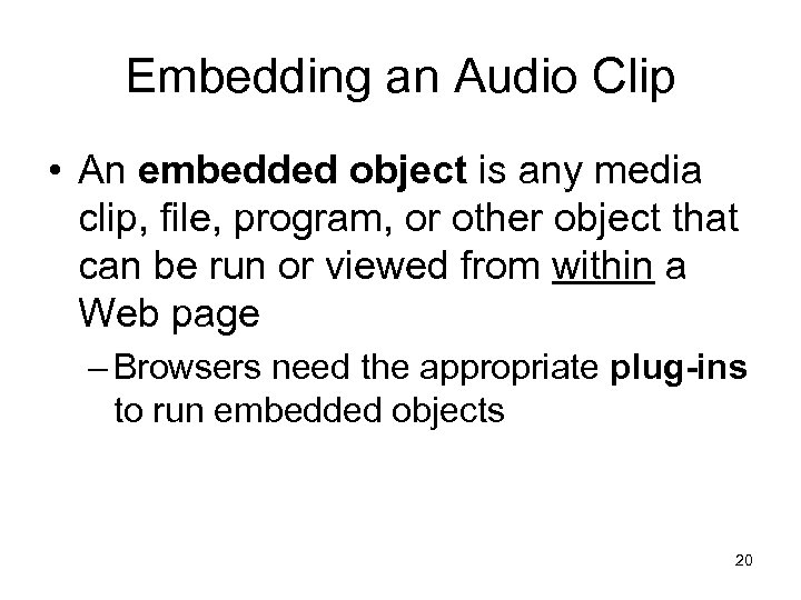 Embedding an Audio Clip • An embedded object is any media clip, file, program,