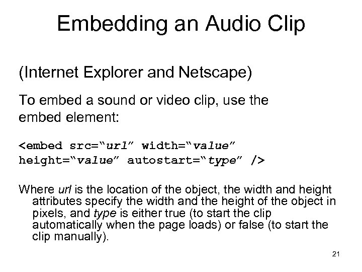 Embedding an Audio Clip (Internet Explorer and Netscape) To embed a sound or video