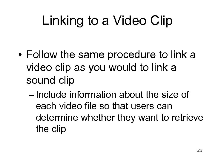 Linking to a Video Clip • Follow the same procedure to link a video