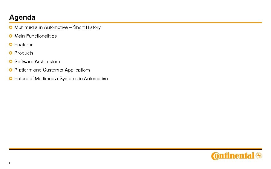 Agenda Multimedia in Automotive – Short History Main Functionalities Features Products Software Architecture Platform