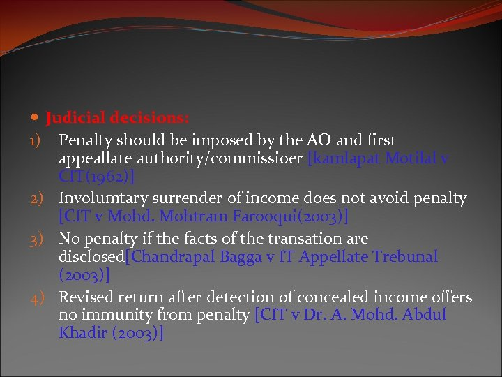 Judicial decisions: 1) Penalty should be imposed by the AO and first appeallate