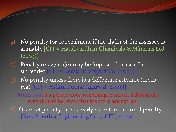 5) No penalty for concealment if the claim of the assessee is arguable [CIT