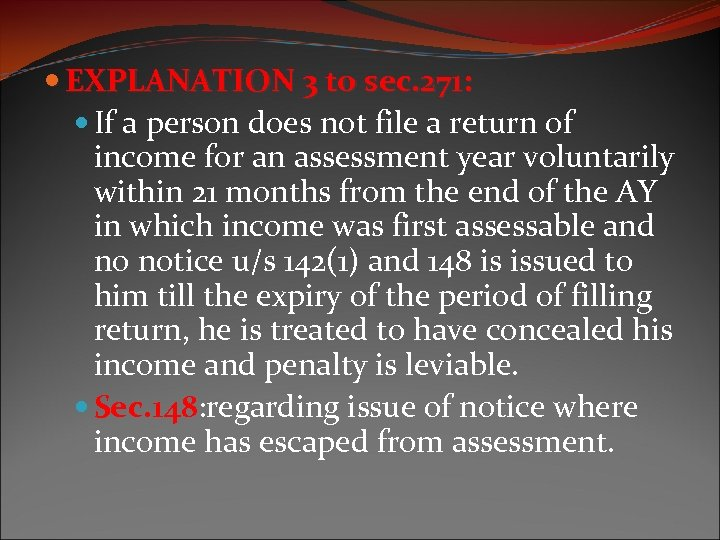 EXPLANATION 3 to sec. 271: If a person does not file a return