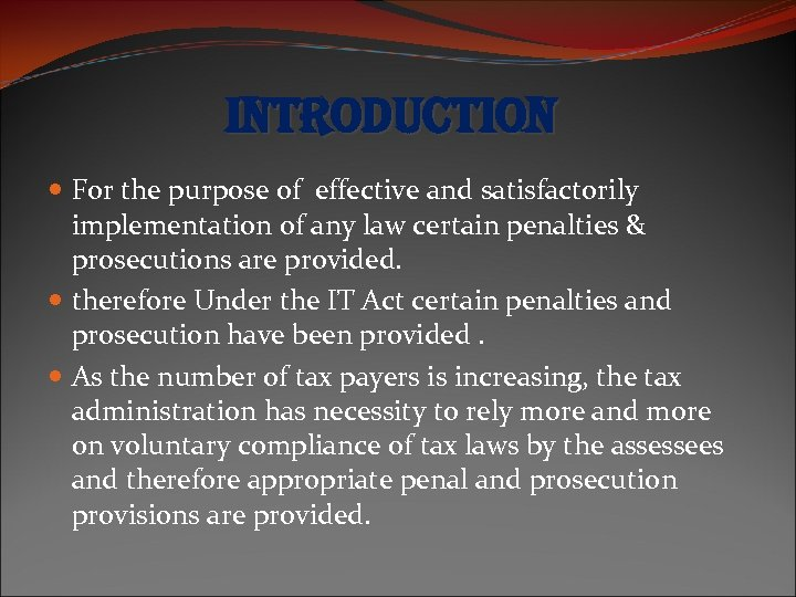 introduction For the purpose of effective and satisfactorily implementation of any law certain penalties