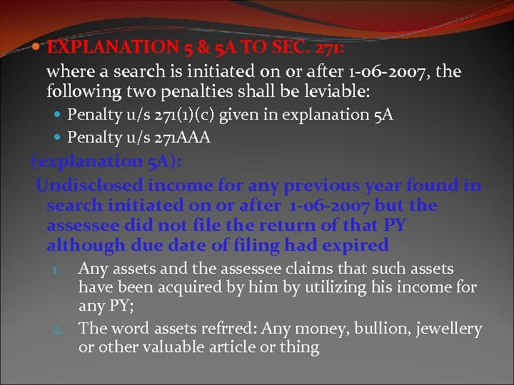EXPLANATION 5 & 5 A TO SEC. 271: where a search is initiated
