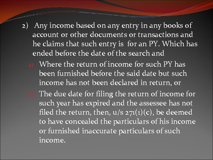 2) Any income based on any entry in any books of account or other