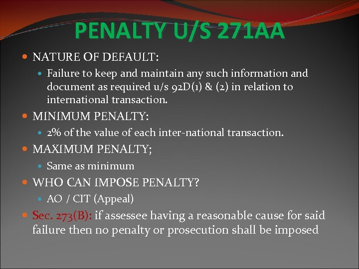 PENALTY U/S 271 AA NATURE OF DEFAULT: Failure to keep and maintain any such