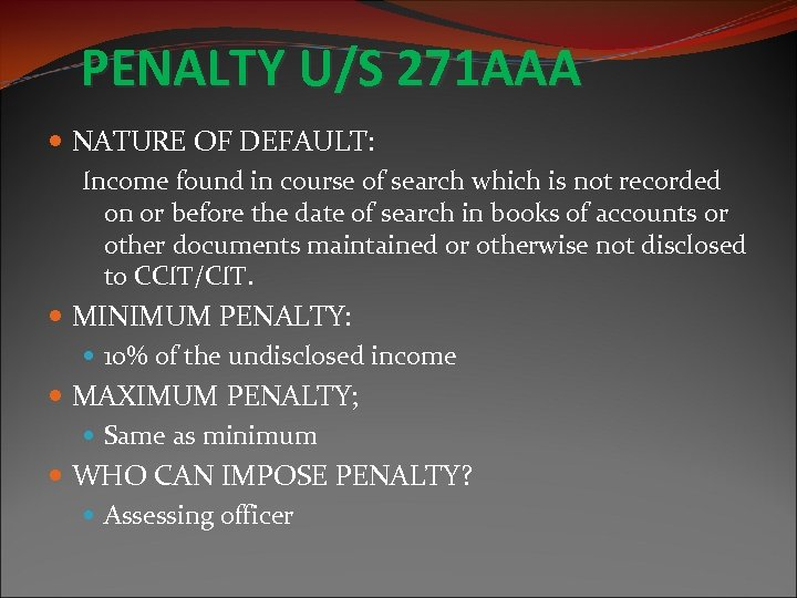PENALTY U/S 271 AAA NATURE OF DEFAULT: Income found in course of search which