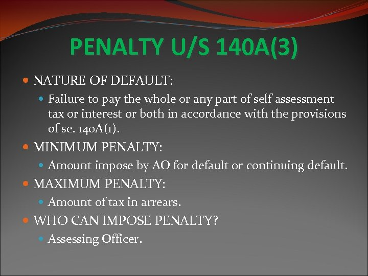 PENALTY U/S 140 A(3) NATURE OF DEFAULT: Failure to pay the whole or any
