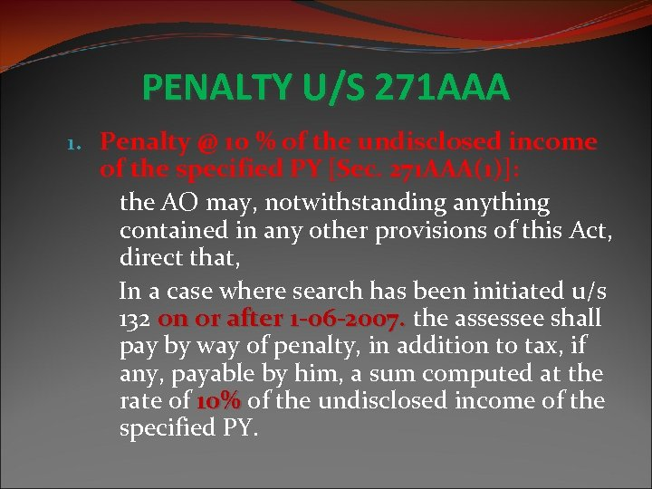 PENALTY U/S 271 AAA 1. Penalty @ 10 % of the undisclosed income of