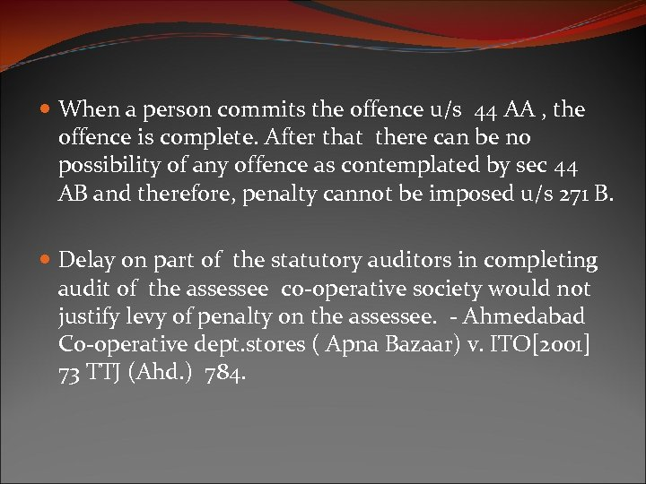 When a person commits the offence u/s 44 AA , the offence is