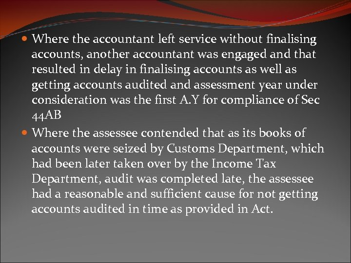 Where the accountant left service without finalising accounts, another accountant was engaged and