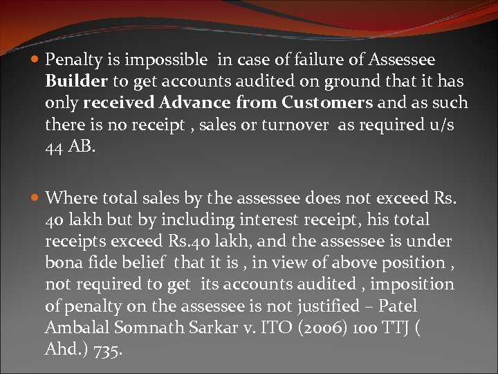 Penalty is impossible in case of failure of Assessee Builder to get accounts