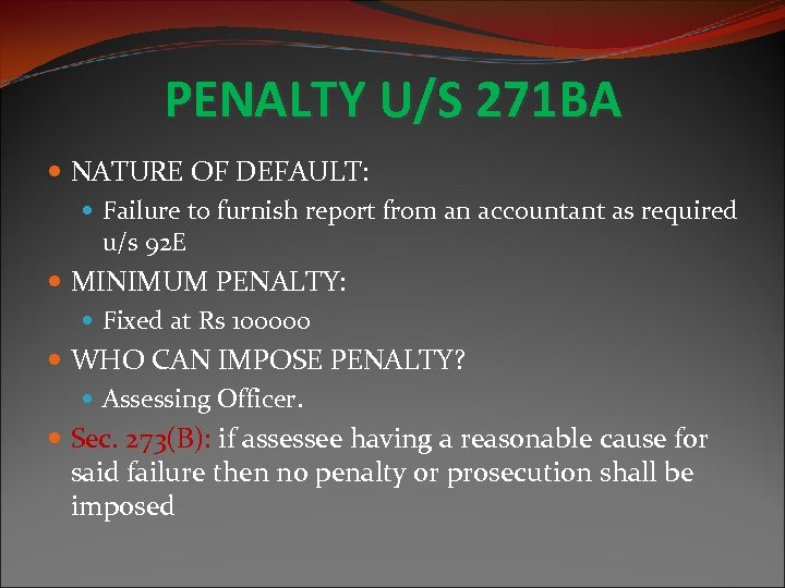 PENALTY U/S 271 BA NATURE OF DEFAULT: Failure to furnish report from an accountant