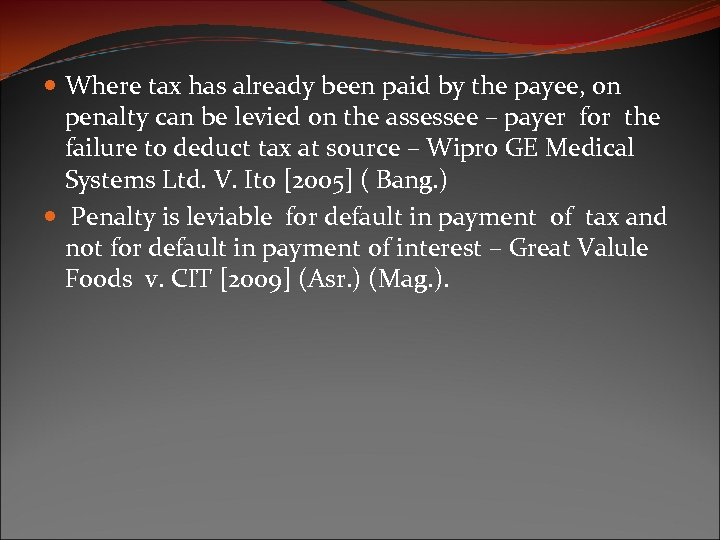 Where tax has already been paid by the payee, on penalty can be