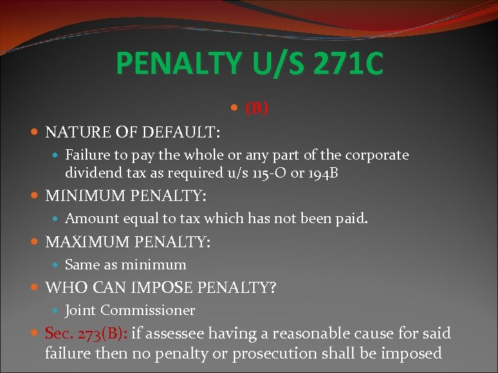 PENALTY U/S 271 C (B) NATURE OF DEFAULT: Failure to pay the whole or