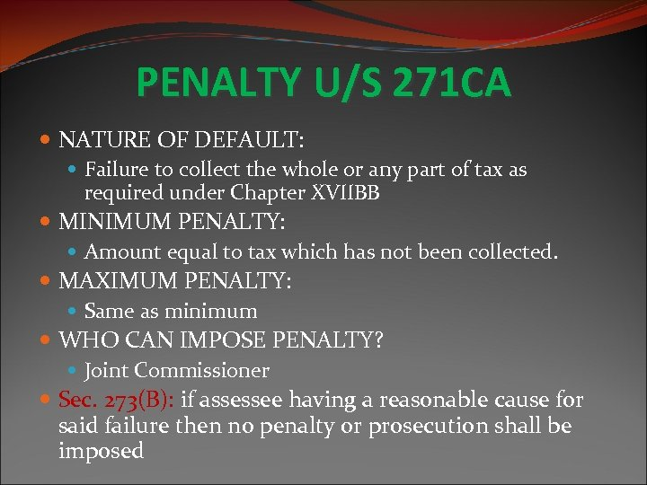 PENALTY U/S 271 CA NATURE OF DEFAULT: Failure to collect the whole or any