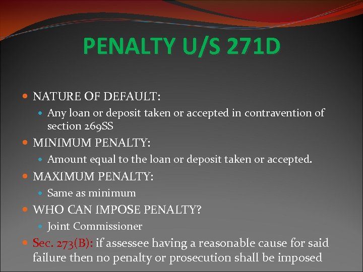 PENALTY U/S 271 D NATURE OF DEFAULT: Any loan or deposit taken or accepted