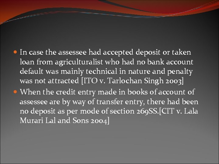In case the assessee had accepted deposit or taken loan from agriculturalist who