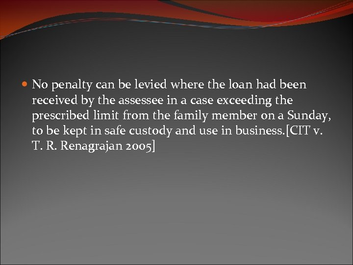 No penalty can be levied where the loan had been received by the