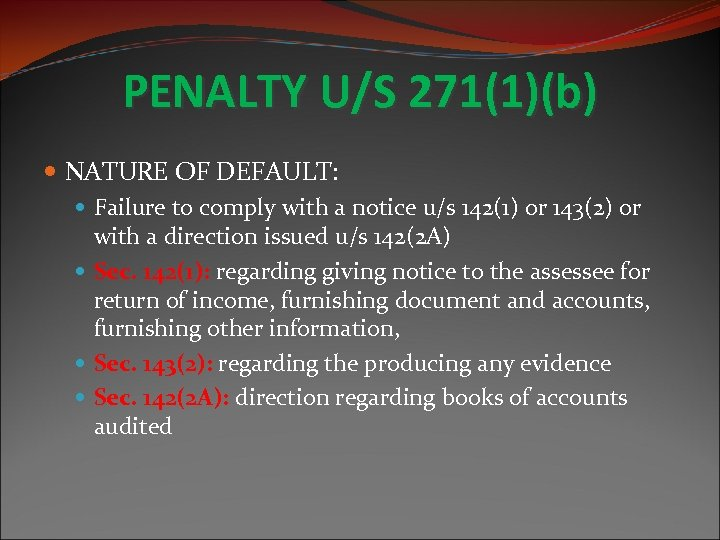 PENALTY U/S 271(1)(b) NATURE OF DEFAULT: Failure to comply with a notice u/s 142(1)