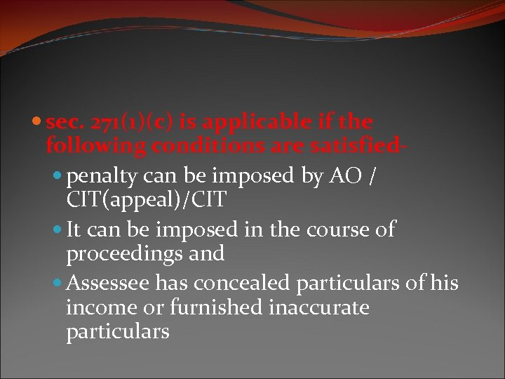 sec. 271(1)(c) is applicable if the following conditions are satisfied penalty can be