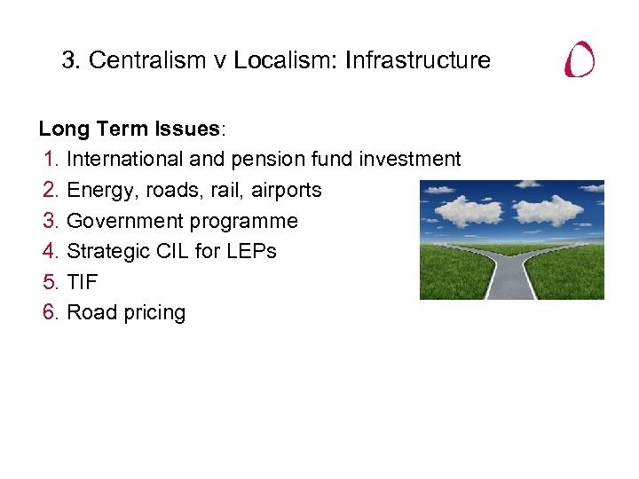 3. Centralism v Localism: Infrastructure Long Term Issues: 1. International and pension fund investment