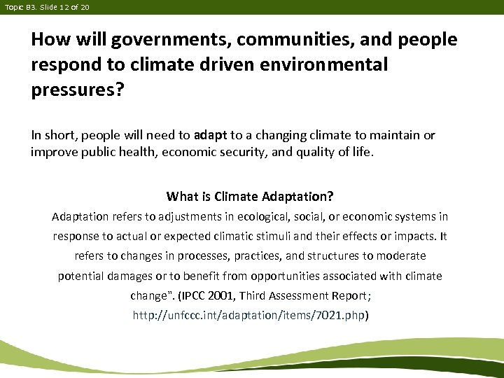 Topic B 3. Slide 12 of 20 How will governments, communities, and people respond