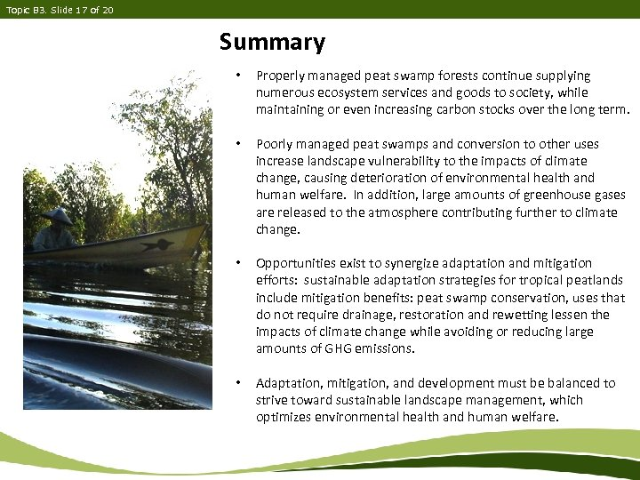 Topic B 3. Slide 17 of 20 Summary • Properly managed peat swamp forests
