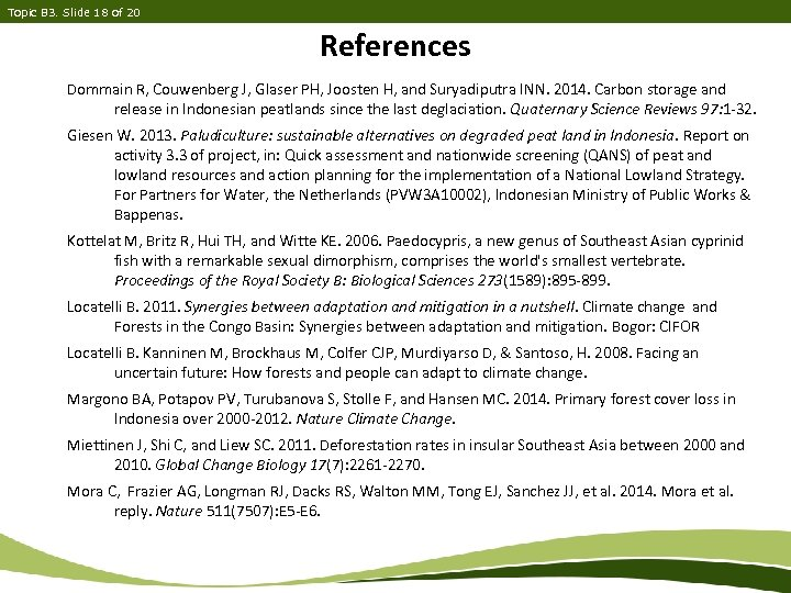 Topic B 3. Slide 18 of 20 References Dommain R, Couwenberg J, Glaser PH,