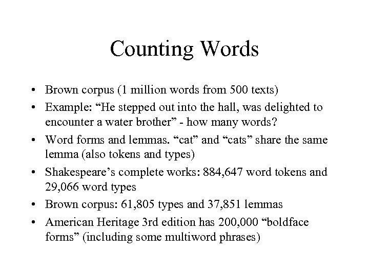 """Counting Words • Brown corpus (1 million words from 500 texts) • Example: """"He"""
