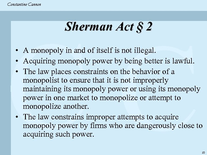 Constantine & Partners Constantine Cannon CC Sherman Act § 2 • A monopoly in