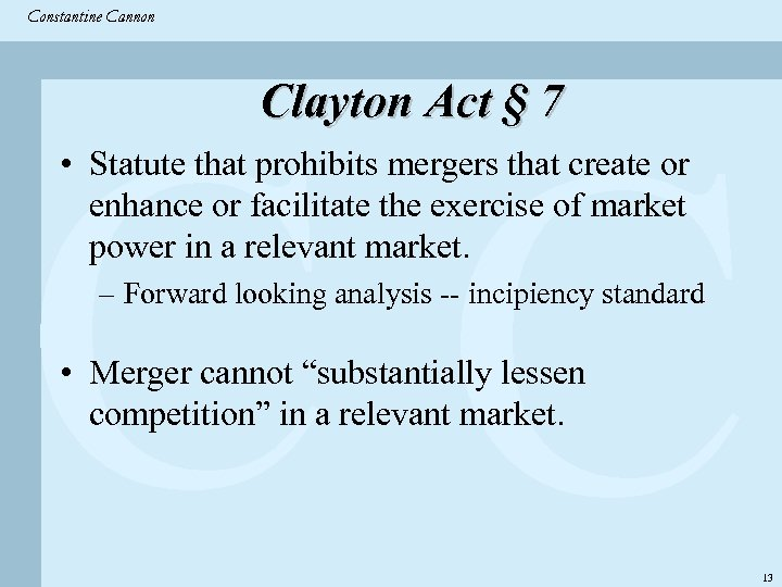 Constantine & Partners Constantine Cannon CC Clayton Act § 7 • Statute that prohibits