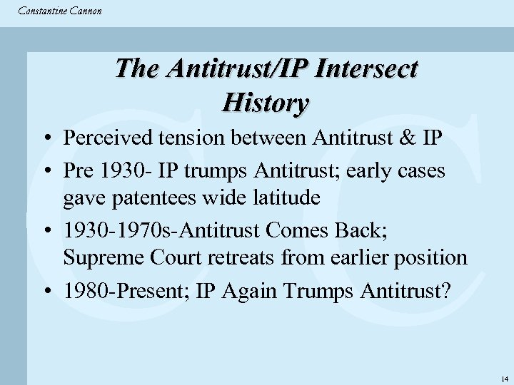 Constantine & Partners Constantine Cannon CC The Antitrust/IP Intersect History • Perceived tension between