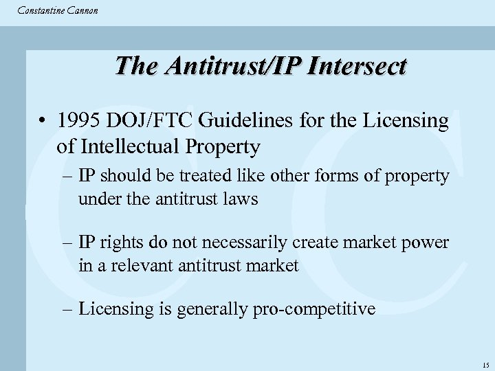 Constantine & Partners Constantine Cannon CC The Antitrust/IP Intersect • 1995 DOJ/FTC Guidelines for