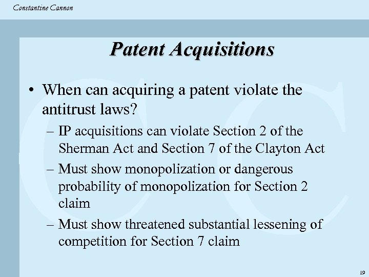 Constantine & Partners Constantine Cannon CC Patent Acquisitions • When can acquiring a patent