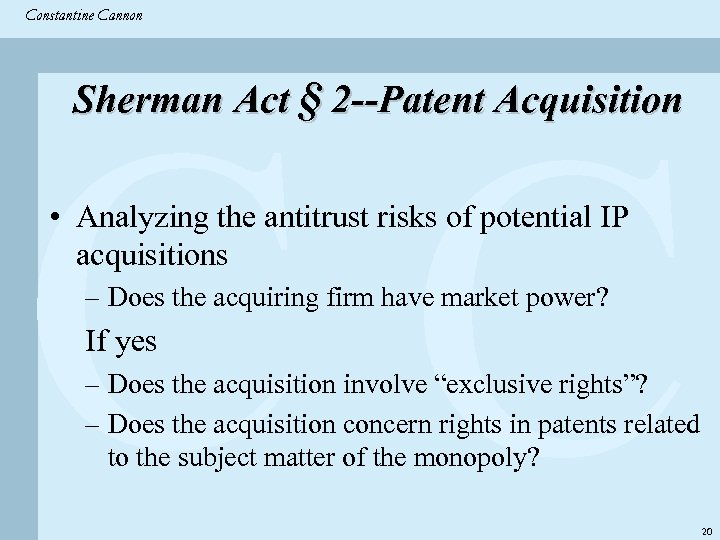 Constantine & Partners Constantine Cannon CC Sherman Act § 2 --Patent Acquisition • Analyzing