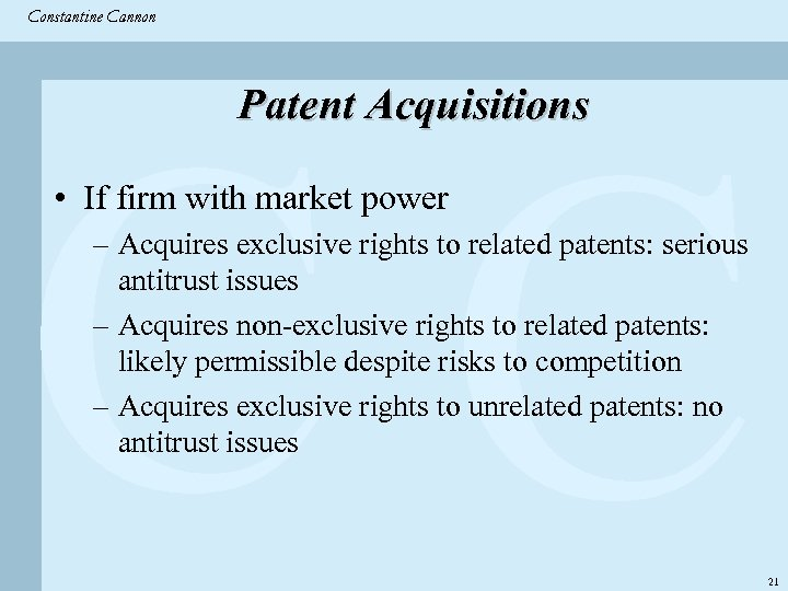 Constantine & Partners Constantine Cannon CC Patent Acquisitions • If firm with market power
