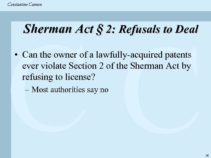 Constantine & Partners Constantine Cannon CC Sherman Act § 2: Refusals to Deal •