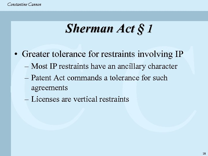 Constantine & Partners Constantine Cannon CC Sherman Act § 1 • Greater tolerance for