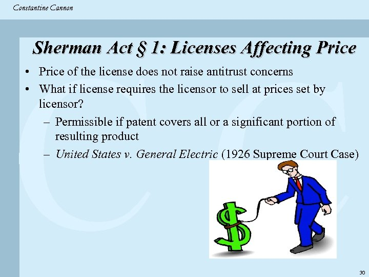 Constantine & Partners Constantine Cannon CC Sherman Act § 1: Licenses Affecting Price •